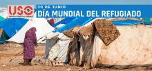 20 de Junio: Día Mundial del Refugiado