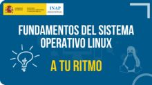 """INAP Experiencia de aprendizaje A tu ritmo """"Fundamentos del sistema operativo Linux"""""""