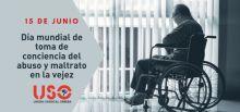 15 de junio: Día Internacional de la Toma de Conciencia del Abuso y Maltrato en la Vejez