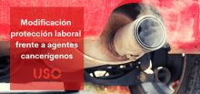 USO informa sobre la Modificación del RD que protege a los trabajadores frente a agentes cancerígenos